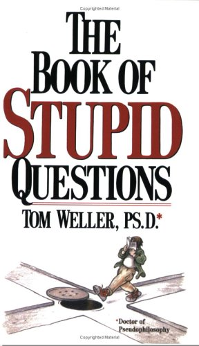 Image for The Book of Stupid Questions