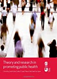 img - for Theory and Research in Promoting Public Health (Published in association with The Open University) book / textbook / text book