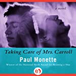 Taking Care of Mrs. Carroll | Paul Monette