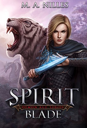 New Year's Sale! Just 99 Cents For a Limited Time!  Amid games of intrigue and blood, demons from a forgotten era rise again in Spirit Blade (Demon Age Book 2) by M. A. Nilles