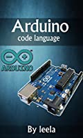 Arduino code language: Learning to Program the Arduino