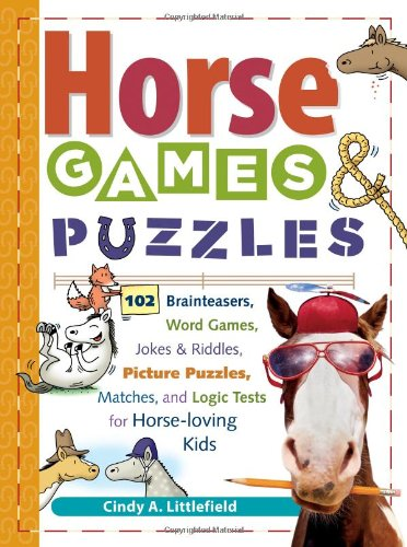 ... Riddles, Picture Puzzlers, Matches & Logic Tests for Horse-Loving Kids