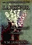 Larkspur, or A Necromancer's Romance (Larkspur Series vol. 1; Clandestina)