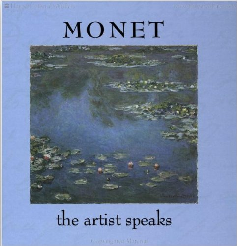 Monet: The Artist Speaks