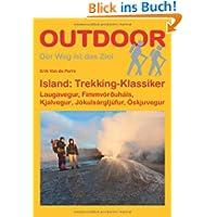 Island: Trekking-Klassiker: Laugavegur, Fimmvörðuháls, Kjalvegur, Jökulsárgljúfur, Öskjuvegur