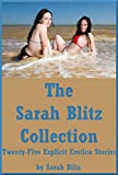 The Sarah Blitz Collection: Twenty-Five Explicit Erotica Stories