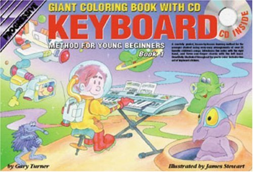 Progressive Keyboard Method for Young Beginners: Book 1 - Giant Colouring Book (Young Beginner Giant Coloring Books)