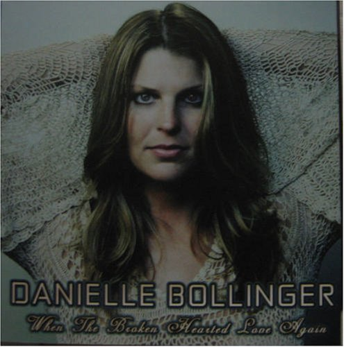 When the Broken Hearted Love a by Danielle Bollinger