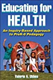 img - for Educating for Health: An Inquiry-Based Approach to PreK-8 Pedagogy by Valerie A. Ubbes (2008) Paperback book / textbook / text book