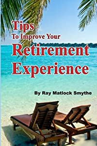 Tips to Improve Your Retirement Experience from CreateSpace Independent Publishing Platform