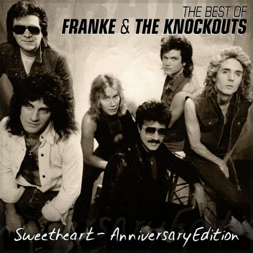 Franke & the Knockouts - The Best Of Franke & The Knockouts [sweetheart Anniversary Edition] - Zortam Music