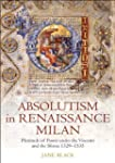 Absolutism in Renaissance Milan: Plen...