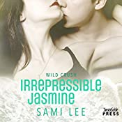Irrepressible Jasmine: Wild Crush #2 | Sami Lee