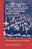 img - for The Distinctive Character of the Free University in Amsterdam, 1880-2005: A Commemorative History book / textbook / text book
