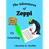 The Adventures of Zeppi - A Penguin Story - #3 Learning ~ Charlotte K. Omillin