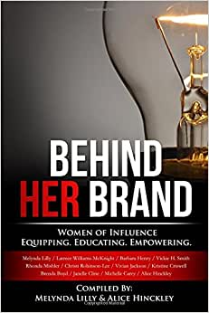 Behind Her Brand: Women Of Influence, Equipping, Educating And Empowering
