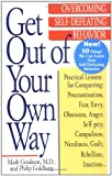 Get Out of Your Own Way: Overcoming Self-Defeating Behavior (Perigee)