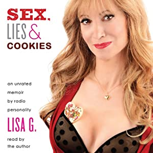 Sex, Lies, and Cookies: An Unrated Memoir | [Lisa Glasberg]