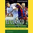 El Clasico: Barcelona v Real Madrid: Football's Greatest Rivalry Hörbuch von Richard Fitzpatrick Gesprochen von: Caroline Shaffer