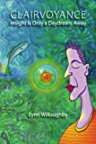 img - for Clairvoyance: Insight is Only a Daydream Away by Lynn Willoughby (2009-10-23) book / textbook / text book