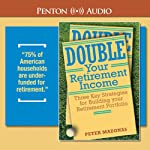 Double Your Retirement Income: Three Strategies for a Successful Retirement | Peter Mazonas