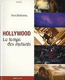 Hollywood - Le temps des mutants
