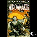 The Widowmaker (       UNABRIDGED) by Mike Resnick Narrated by Stefan Rudnicki