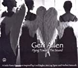 echange, troc Geri Allen - Flying Toward the Sound
