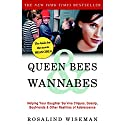 Queen Bees and Wannabes: Helping Your Daughter Survive Cliques, Gossip, Boyfriends, and Other Realities of Adolescence Audiobook by Rosalind Wiseman Narrated by Lee Adams