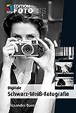 Digitale Schwarz-Weiß-Fotografie (mitp Edition FotoHits)