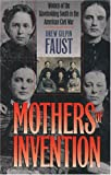 Mothers of Invention: Women of the Slaveholding South in the American Civil War (0807855731) by Faust, Drew Gilpin