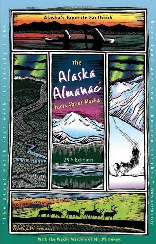 The Alaska Almanac: Facts About Alaska, 29Th Edition