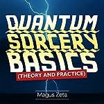 Quantum Sorcery Basics   Magus Zeta