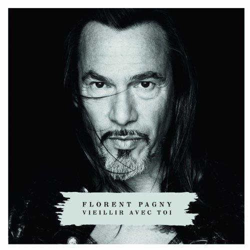 Florent Pagny - Vieillir avec toi - Zortam Music