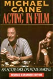 Acting in Film: An Actor's Take on Movie Making