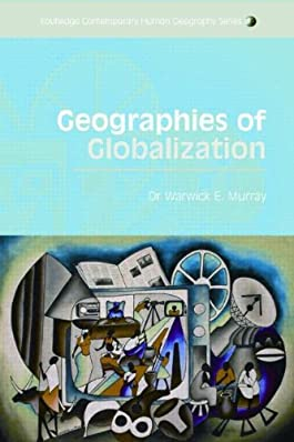 Geographies of Globalization (Routledge Contemporary Human Geography)