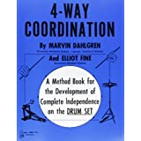4-Way Coordination: A Method Book for the Development of Complete Independence on the Drum Setby Marvin Dahlgren