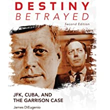 Destiny Betrayed, Second Edition: JFK, Cuba, and the Garrison Case (       UNABRIDGED) by James DiEugenio Narrated by Paul Neal Rohrer