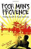 Poor Man`s Provence Finding Myself in Cajun Louisiana [HC,2008]