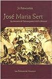 echange, troc Jo Frémontier - José Maria Sert : La rencontre de l'extravagance et de la démesure