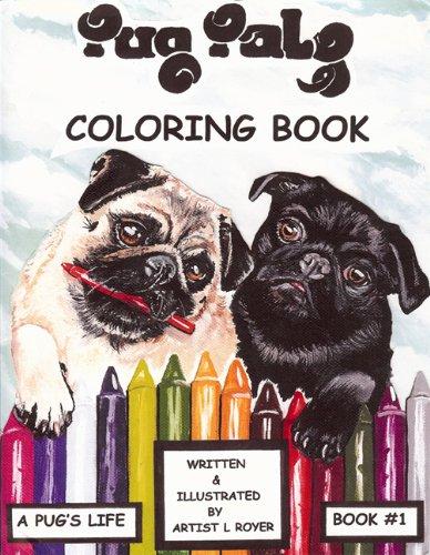 Pug Pals Coloring Book #1: A Pug's Life