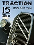 Traction 15-Six : Reine de la route