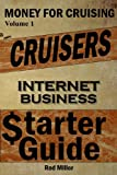 img - for Cruisers Internet business Starter Guide (Money For Cruising Book 1) book / textbook / text book