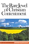 The Rare Jewel of Christian Contentment (Puritan Paperbacks)