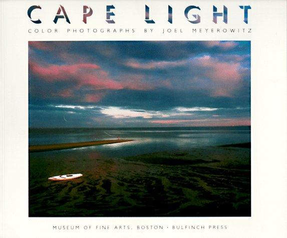 Cape Light: Color Photographs By Joel Meyerwitz