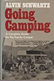 Going Camping: A Complete Guide for the Family Camper (Revised Edition) (0026077507) by Alvin Schwartz