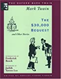 The $30,000 Bequest and Other Stories (1906) (The Oxford Mark Twain) (019511423X) by Twain, Mark