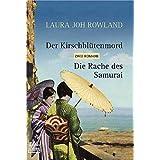 """Der Kirschbl�tenmord/Die Rache des Samurai: Zwei Romanevon """"Laura Joh Rowland"""""""