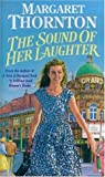 Margaret Thornton The Sound of Her Laughter
