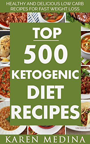 Top 500 Ketogenic Diet and Low Carb Diet Recipes Cookbook Bundle: (Vegan, Muffins, Dump Meals, Donut, Freezer Meals, Waffles, Egg, Fat Bombs, Ice-Cream & Popsicles, Cup cake) by Karen Medina
